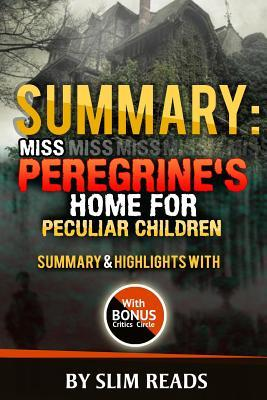 Summary Miss Peregrine's Home for Peculiar Children
