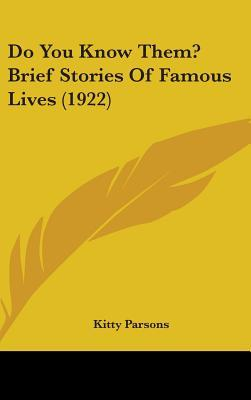 Do You Know Them? Brief Stories of Famous Lives (1922)