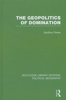 The Geopolitics of Domination (Routledge Library Editions