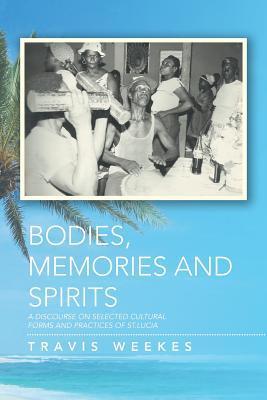 Bodies, Memories and Spirits