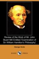 Review of the Work of Mr. John Stuart Mill Entitled 'Examination of Sir William Hamilton's Philosophy' (Dodo Press)