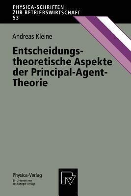 Entscheidungstheoretische Aspekte Der Principal-Agent-Theorie