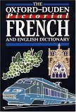 The Oxford-Duden Pictorial French and English Dictionary