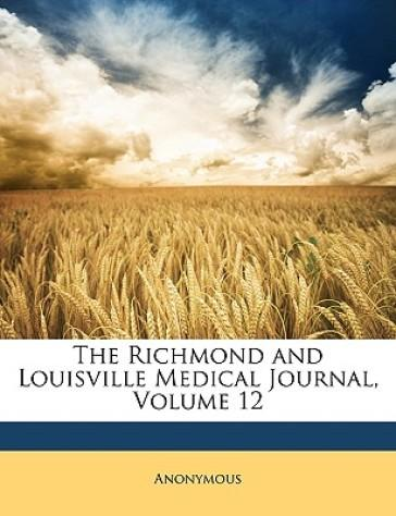 The Richmond and Louisville Medical Journal, Volume 12