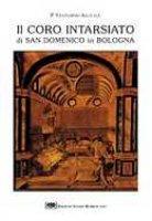 IL CORO INTARSIATO di San Domenico in Bologna