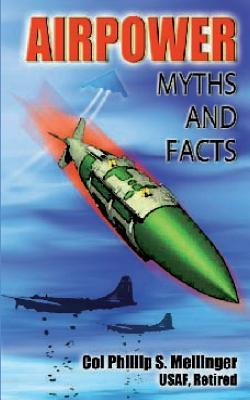 Air Power Myths and Facts