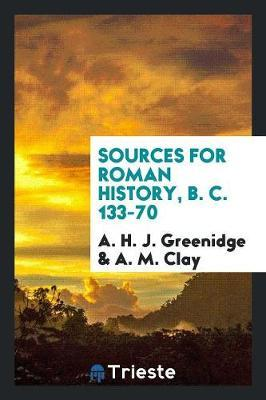 Sources for Roman History, B. C. 133-70