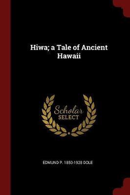 Hiwa; A Tale of Ancient Hawaii