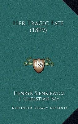 Her Tragic Fate (1899) Her Tragic Fate (1899)