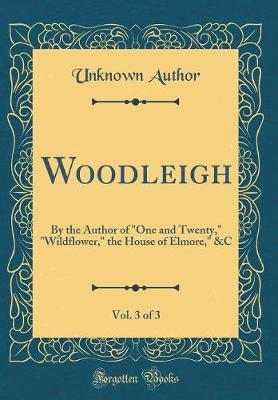 Woodleigh, Vol. 3 of 3