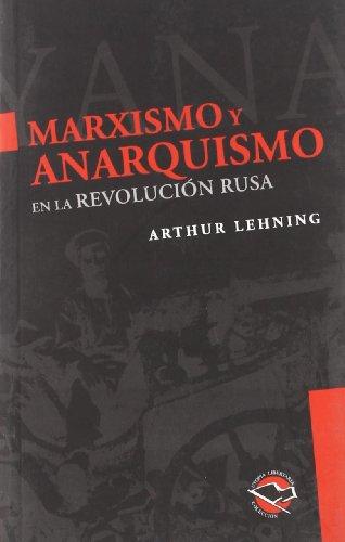 Marxismo y Anarquismo En La Revolucion Rusa