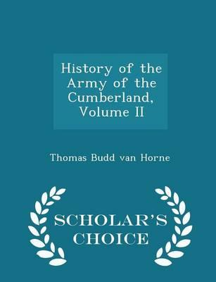 History of the Army of the Cumberland, Volume II - Scholar's Choice Edition