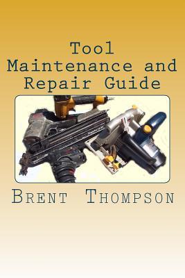 Tool Maintenance and Repair Guide