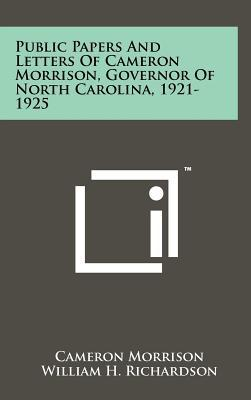 Public Papers and Letters of Cameron Morrison, Governor of North Carolina, 1921-1925