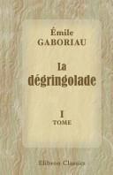 La d gringolade. Tome 1. Un myst re d'iniquit