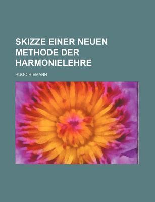 Skizze Einer Neuen Methode Der Harmonielehre