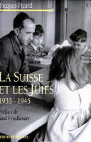 La Suisse et les Juifs 1933-1945