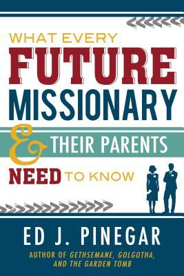 What Every Future Missionary & Their Parents Need to Know