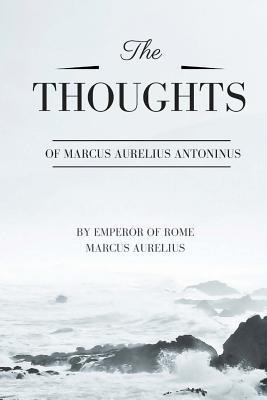 Thoughts of Marcus Aurelius Antoninus