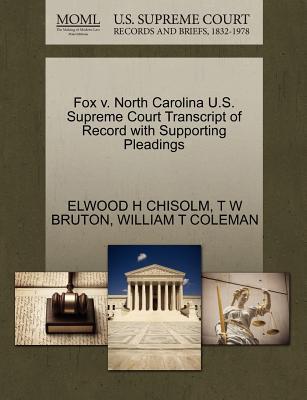 Fox V. North Carolina U.S. Supreme Court Transcript of Record with Supporting Pleadings