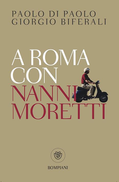 A Roma con Nanni Mor...