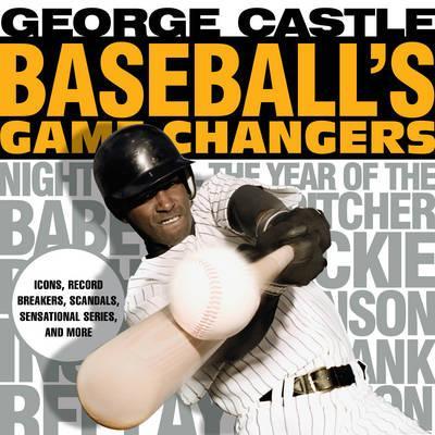 Baseball's Game Changers