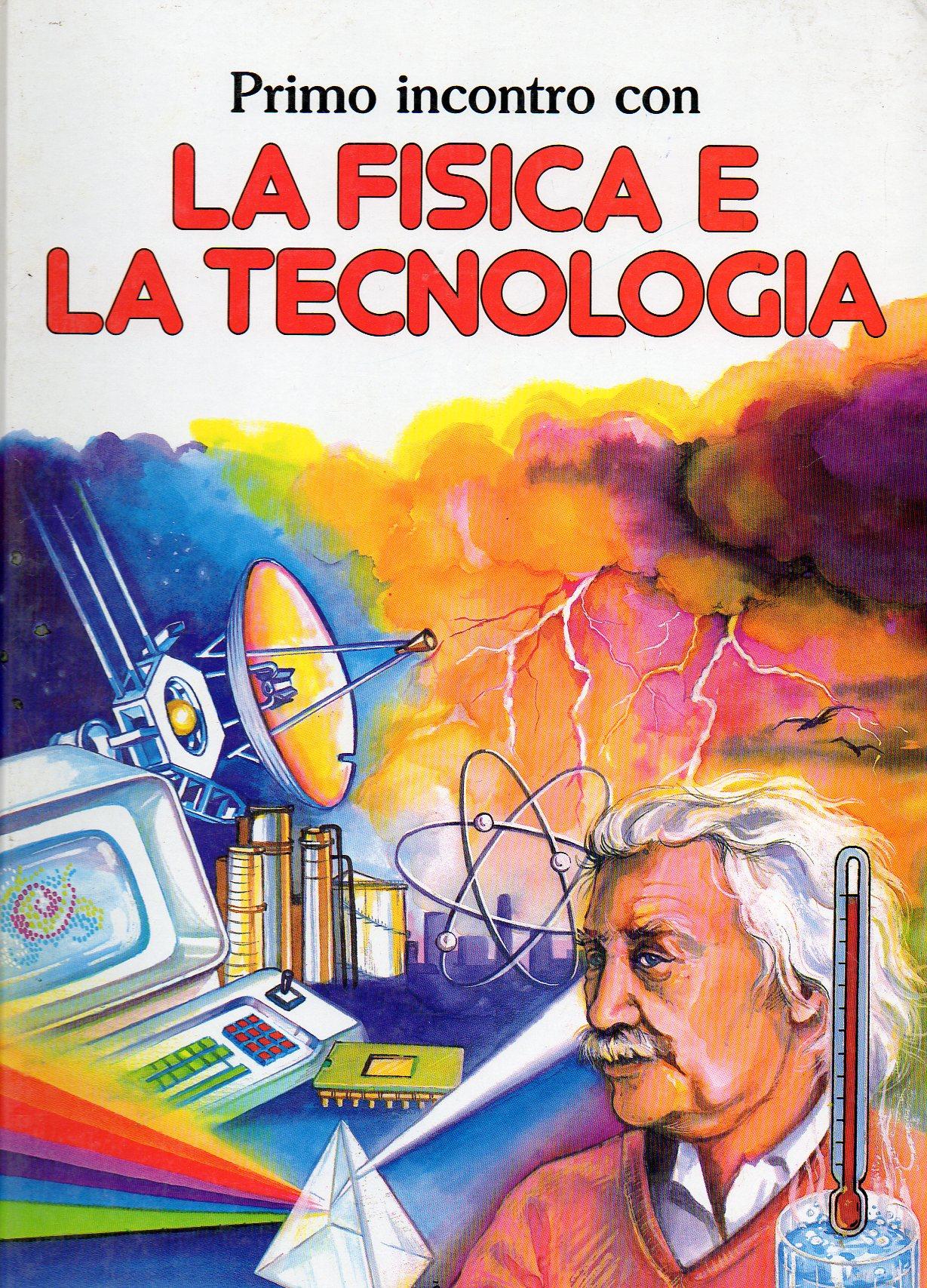 primo inconto con la fisica e la tecnologia