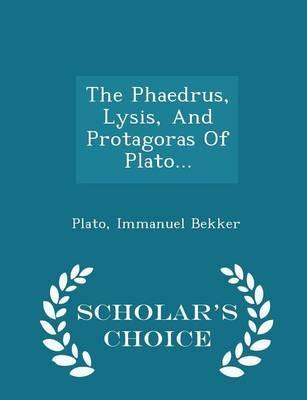 The Phaedrus, Lysis,...