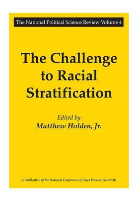 The Challenge to Racial Stratification