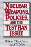 Nuclear Weapons, Policies and the Test Ban Issue