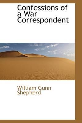Confessions of a War Correspondent