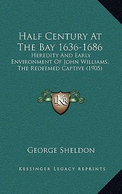 Half Century at the Bay 1636-1686