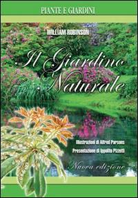 Il giardino naturale. Ediz. illustrata