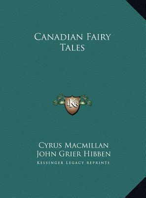 Canadian Fairy Tales Canadian Fairy Tales