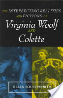 The Intersecting Realities and Fictions of Virginia Woolf and Colette