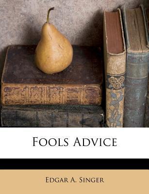 Fools Advice