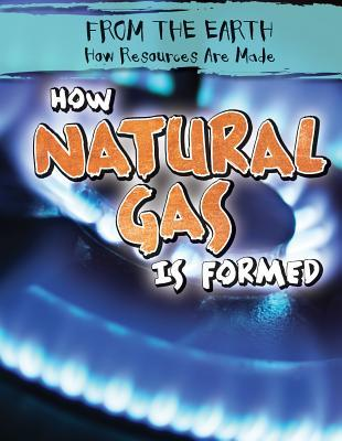 How Natural Gas Is Formed