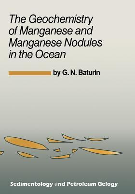 The Geochemistry of Manganese and Manganese Nodules in the Ocean