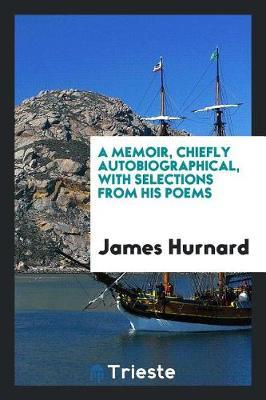 A memoir, chiefly autobiographical, with selections from his poems