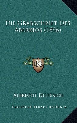 Die Grabschrift Des Aberkios (1896)