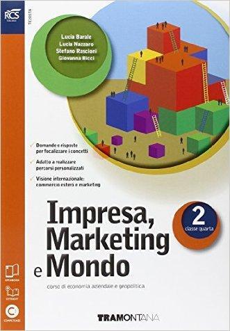 Impresa. Marketing e mondo. Con Extrakit-Openbook. Per le Scuole superiori. Con e-book. Con espansione online