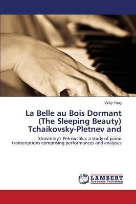 La Belle au Bois Dormant  (The Sleeping Beauty)  Tchaikovsky-Pletnev and