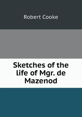 Sketches of the Life of Mgr. de Mazenod