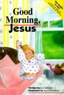 Good Morning, Jesus, Good Night, Jesus