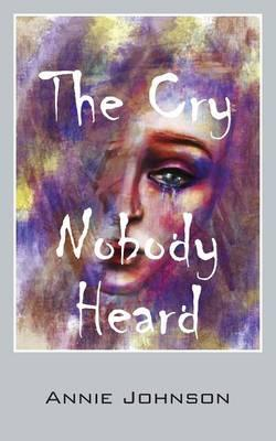 The Cry Nobody Heard