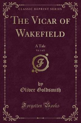 The Vicar of Wakefield, Vol. 1 of 2
