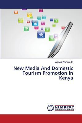 New Media And Domestic Tourism Promotion In Kenya