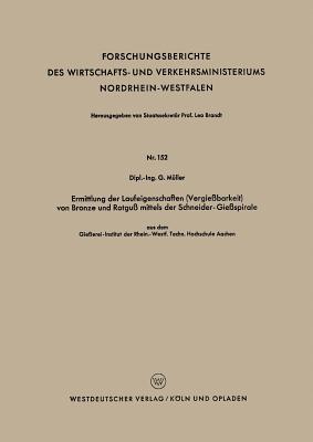Ermittlung Der Laufeigenschaften, Vergiessbarkeit. Von Bronze Und Rotguss Mittels Der Schneider-giessspirale
