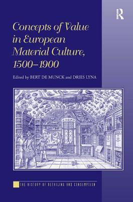Concepts of Value in European Material Culture, 1500-1900