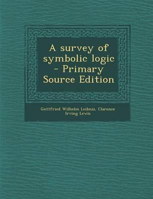 A Survey of Symbolic Logic - Primary Source Edition